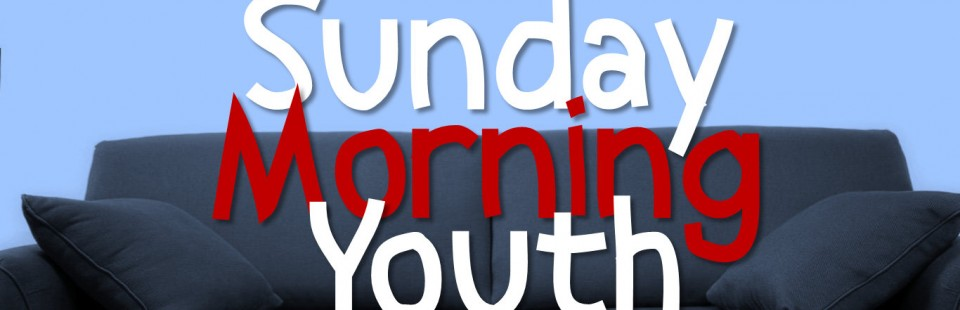 Sunday Morning Youth Ministry