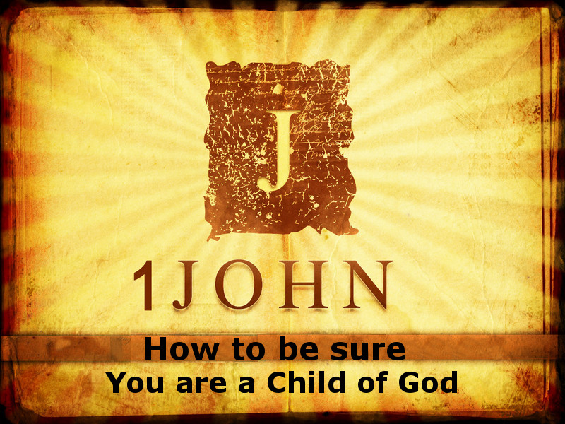 1 john How to Be Sure Child of God-800x600